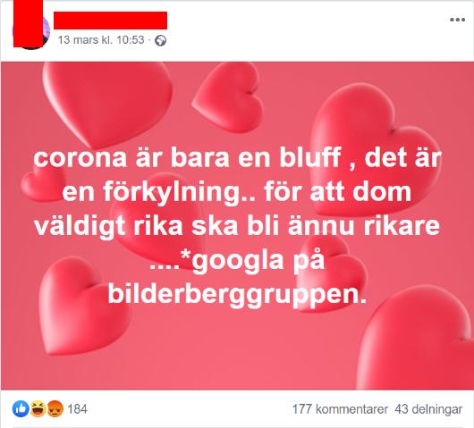 """Facebookinlägg: """"corona är bara en bluff. det är en förkylning.. för att dom väldigt rika ska bli ännu rikare... googla på bilderberggruppen"""""""