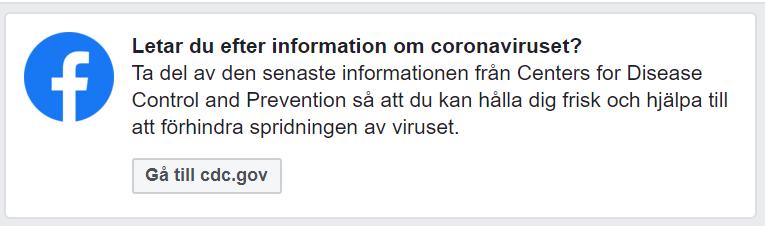 """Prompt från Facebook vid sökning på """"corona"""": Letar du efter information om coronaviruset? Ta del av den senaste informationen från Center for Disease Control and Prevention så att du kan hålla dig frisk och hjälpa till att förhindra spridningen av viruset."""