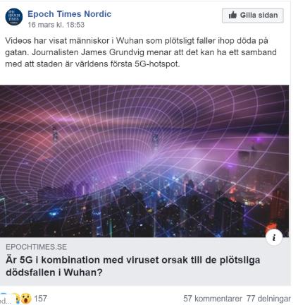 """Facebookinlägg Epoch Times: Videos har visat människor i Wuhan som plötsligt faller ihop döda på gatan. Journalisten James Grundvig menar att det har ett samband med att staden är världens första 5G-hotspot."""" Rubrik: """"Är 5G i kombination med viruset orsak till de plötsliga dödsfallen i Wuhan?"""""""