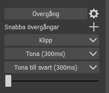 Övergång, Snabba övergångar, Klipp, Tona (300ms), Tona till svart (300ms).