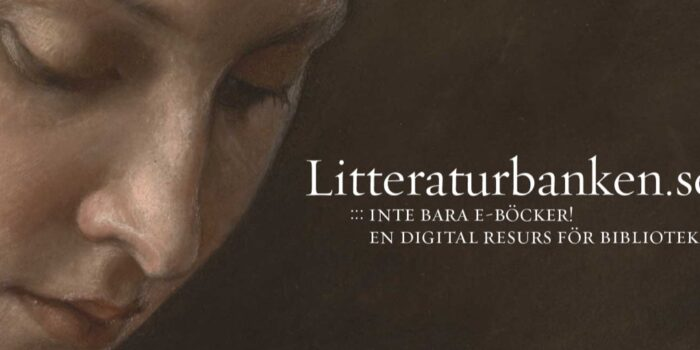Bilden visar en kvinnas ansikte från en oljemålning samt en text bredvid: Litterturbanken.se, inte bara e-böcker! En digital resurs för biblioteken.