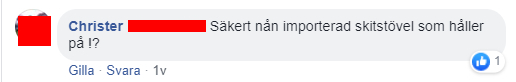 """Facebook-kommentar: Christer: """"Säkert nån importerad skitstövel som håller på."""""""