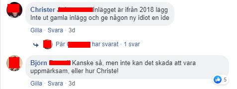 """Facebook-kommentarer: Christer: """"Inlägget är från 2018lägg inte ut gamla inlägg och ge någon ny idiot en ide."""" Björn: """"Kanske så, men det kan inte skada att vara uppmärksam, eller hur Christe""""."""