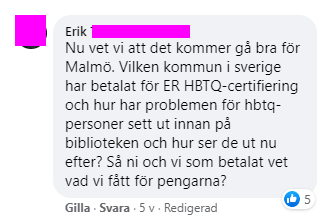 Nu vet vi att det kommer gå bra för Malmö. Vilken kommun i sverige har betalat för ER HBTQ-certifiering och hur har problemen för hbtq-personer sett ut innan på biblioteken och hur ser de ut nu efter? Så ni och vi som betalat vet vad vi fått för pengarna?