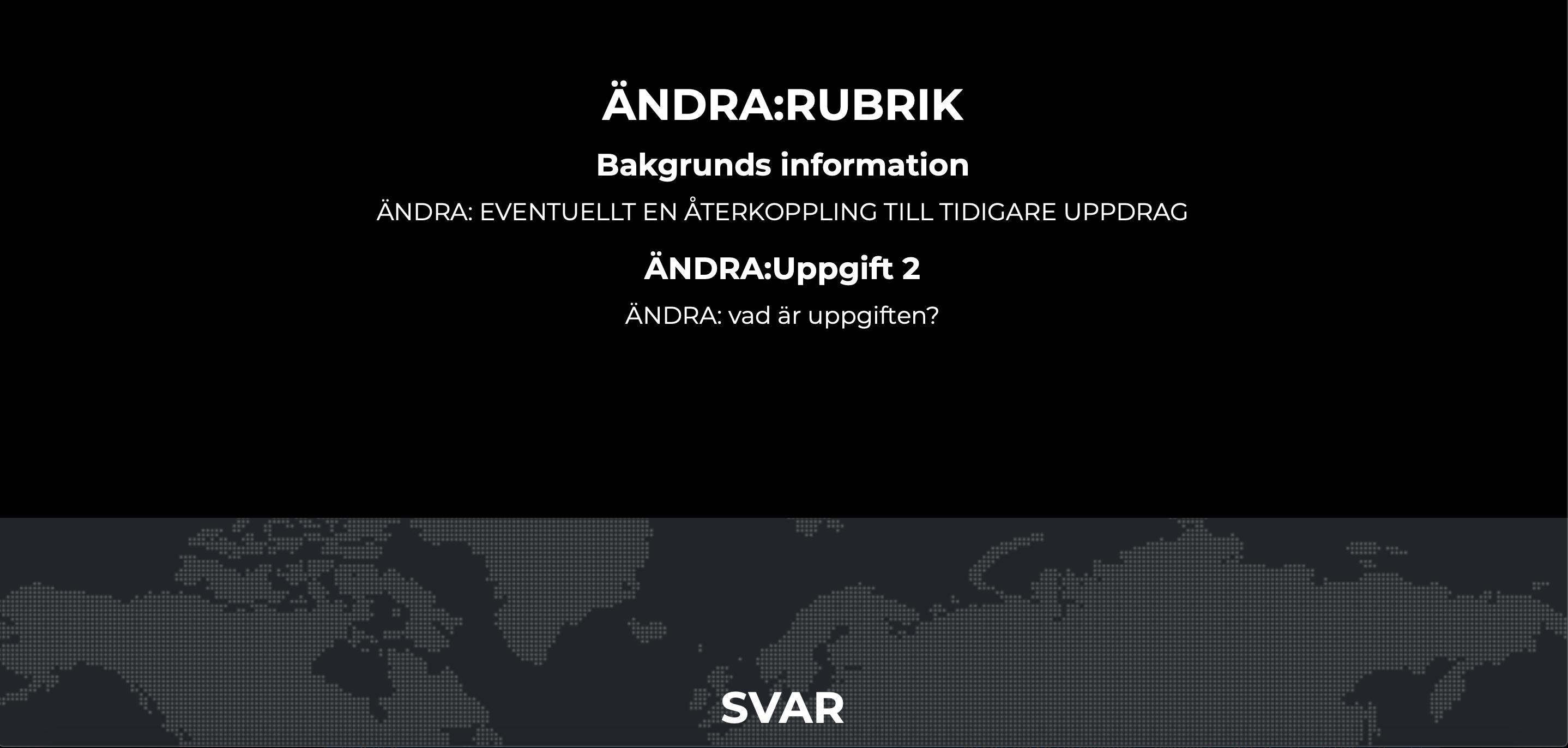 """Teknikjakten: """"ÄNDRA RUBRIK BAakgrundsinformation. Ändra: eventuellt en återkoppling till tidigare uppdrag"""