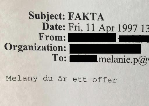 """Mejl från april 1997 med rubriken """"fakta"""" skriven i versaler och innehållet: Melany du är ett offer"""